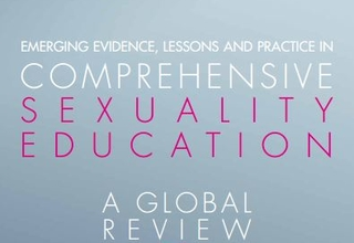 Emerging Evidence, Lessons and Practice in Comprehensive Sexuality Education, a global review