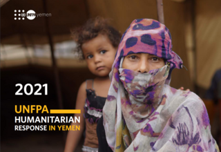 Cover of UNFPA Humanitarian Response in Yemen 2021