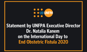 Statement by UNFPA Executive Director Dr. Natalia Kanem on the International Day to End Obstetric Fistula, 23 May 2020